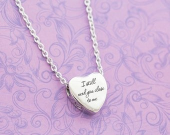 Silver Stainless Heart Memorial Pendant - Cremation Jewelry - Engraved Jewelry - Urn Necklace - Ash Necklace - I Still Need You Close To Me