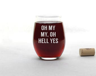 Oh My My Oh Hell Yes - Tom Petty - Funny Wine Glass - Stemless Wine Glass - Wine Glass - Wine Glasses