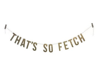 That's So Fetch Banner | mean girls banner, regina george, mean girls banner, thats so fetch banner, gretchen weiners