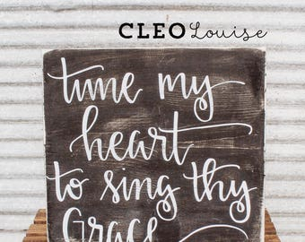 Tune My Heart to Sing Thy Grace, Hymn Art, Scripture Wood Sign, Then Sings My Soul, Modern Farmhouse, Modern Farmhouse Art