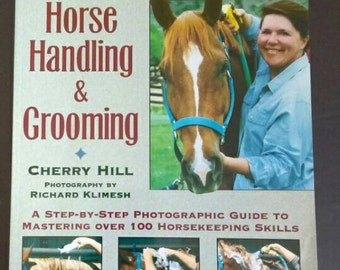 Horse Handling and Grooming , 1997 , Cherry Hill , Horsekeeping Skills ,