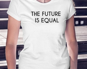 The Future is Equal Feminist Female Women's White Fitted T-shirt