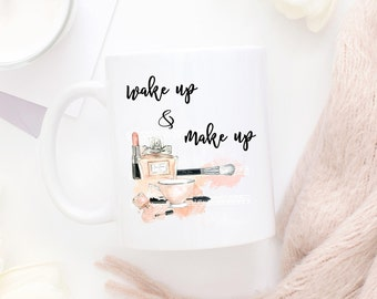 Wake Up And Make Up, Makeup Mug, Makeup Quotes, Lipstick Mug, Makeup Brush Mug, Makeup Quote Mug, Girly Mugs, Makeup Lover,Makeup Artist Mug