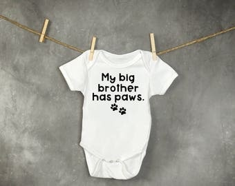 My big Brother has Paws, Baby Onesie, New Baby, Dog sibling, Cat sibling, Body Suit, Baby Shower Gift, New Baby