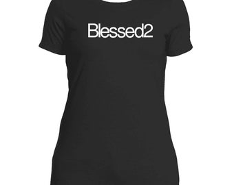 Blessed2 - Next Level Tee