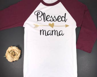 Blessed Mama Shirt, Raglan Unisex Tee, Baseball Tee, Mom Life Shirt, Gift for Mom New, Mommy Shirt, Shirt for Mom, New Mom Gift, Mama Shirt