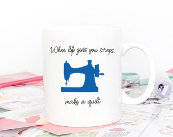 Hobby Coffee Mug / Sewing Mug / Gift for Coworker / Occupational Mug / Gift for Crafter / When Life Gives You Scraps, Make a Quilt / JOM-05