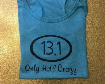 13.1 Only Half Crazy Tank