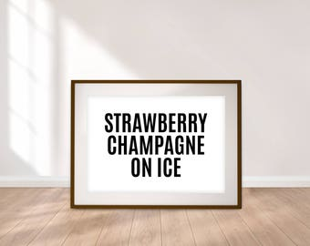 Strawberry Champagne On Ice - Digital Print - Typographic Print - 10 Sizes - Instant Download