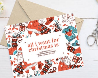 """Feminist Holiday Card: All I want for Christmas is gender equality, universal health care, and basic human decency"""""""