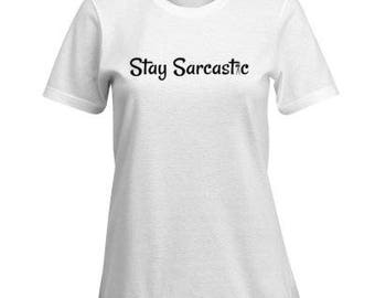 Women's Stay Sarcastic T-Shirt
