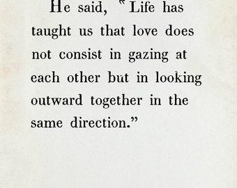 Antoine De Saint-Exupery Book Page Quote / Arichival Art Print / Any Size