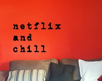 Vinyl Sticker Wall Quote : 'netflix and chill'; Wall art; Wall decor;  Retro Home;  Typewriter; Vintage home; Mid century modern home; Chill