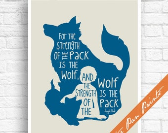 For the Strength of the Pack is the Wolf and the Strength of the Wolf is the Pack - Jungle Book Art Print (Unframed) (Deep Sea on Fog)