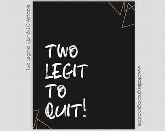 Two Legit to Quit Birthday Party Sign, Customized, Digital File