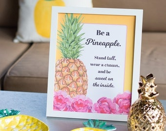 """Be a Pineapple printable. Pineapple Party Sign. Pineapple Home Decor. 8x10"""" Printable. *INSTANT DOWNLOAD*"""
