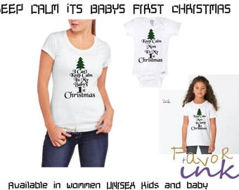 Keep calm its my first Christmas /my first Christmas/family matching Christmas shirts/daddy and son/ mom and son/ Mommy and me
