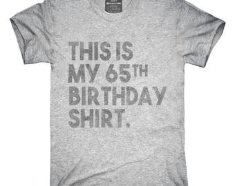 Funny 65th Birthday Gifts - This is my 65th Birthday T-Shirt, Hoodie, Tank Top, Gifts