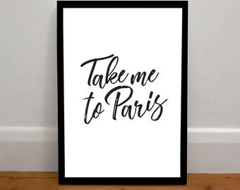 Take me to Paris Print