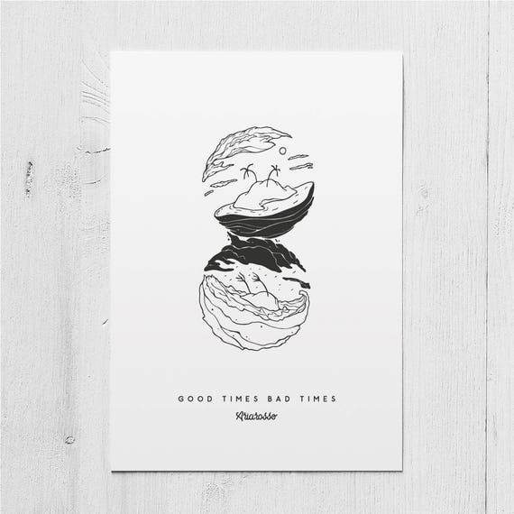 Poster Art Print - Good Times, Bad Times - Blackwork Series A5 Size - ...