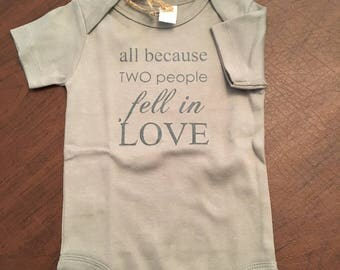 All Because Two People Fell in Love Organic Baby Organic Cotton Baby Clothes Screen Printed Onesie 6-12mo