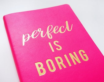 Perfect Is Boring Gold Foil Notebook • Journal Notebook • Neon