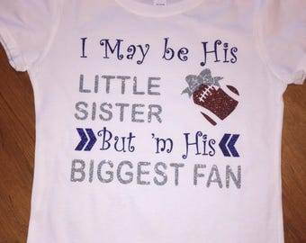 I may be his sister but im his biggest fan t shirt