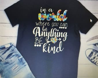 In a world where you can be anything be kind, Gift for her, Gift under 30, Teacher gift, autism Awareness, Autism shirt,  be kind,special ed