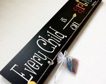 Wood Sign - Wooden Sign - Every Child Is An Artist - Wooden Nursery Decor - Playroom Decor - Art Teacher Gift - Art Classroom Decoration