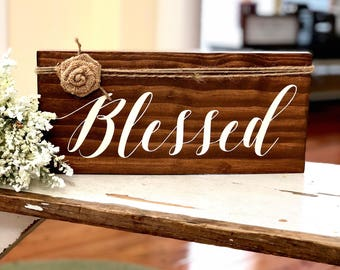 Blessed Sign - Christian Decor - Religious Decor - Wedding Gift - Gratitude Sign - Positive Affirmation Sign - Daily Affirmation -Home Decor