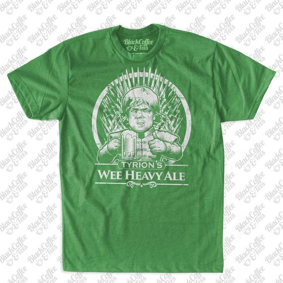 St Patricks Day Shirt - Game of Thrones Shirt - Tyrion Lannister Shirt - Mens Beer Shirt - Wee Heavy Ale Hand Printed on a Mens Green Shirt