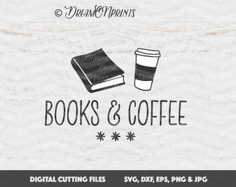 Books and Coffee SVG, Books Cut File Books SVG, Book Nerd Printable svg eps dxf png Book Lover, T Shirt Design, Bibliophile SVDP618