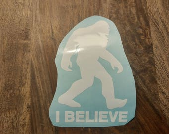 Bigfoot, Bigfoot I believe, I believe Decal, Sasquatch Believe decal, I Believe Bigfoot decal, I Believe Sticker, Bigfoot Decal, Sasquatch