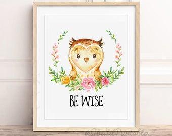 Be Wise Owl Printable, Woodland Nursery Wall Art, Kids Room Decor, Baby Room Printable, Quote Wall Art, Watercolor Nursery Printable, W02