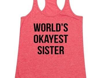 ON SALE - Worlds Okayest Sister  - Ladies' Tank Top