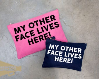 My Other Face Lives Here Make Up Bag Pouch Make Up Case