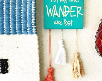 Not All Who Wander Are Lost Wooden Sign with Tassels