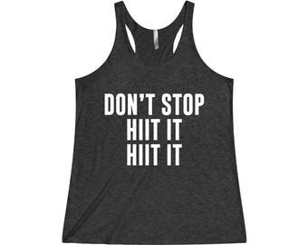 Don't Stop Hiit It Hiit It - Workout Tank, Funny Workout Tank, Womens Workout Tank, Crossfit Tank, Cardio Tank, HIIT, Fitness Tank, Gym Tank