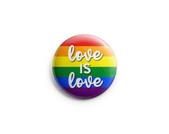 """New! Love is Love Gay & Lesbian Pride button, equal marriage, 1.25"""" pinback button, pin, badge, LGBT pride, queer pride badge"""