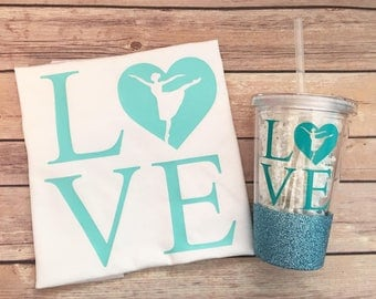 Love Dance - Dancer Gift Set - Glittered Dancer Tumbler - Dancer Shirt or Tank Top