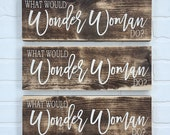 """What would Wonder Woman Do? 16""""x5.5"""""""