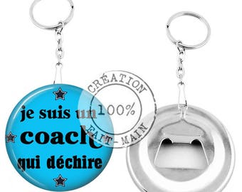 Keychain bottle opener / I'm a coach that torn