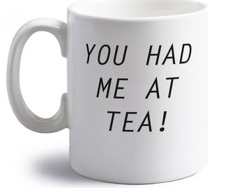 You had me at tea! mug drink cuppa char tea bag leaves cup teapot afternoon tea biscuit funny joke gift tumblr hipster instagram 3781