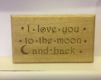 I love you to the moon and back Stand Alone Wood Plaque, Valentines Gift, Valentines Present, Personalised Valentines Gift.