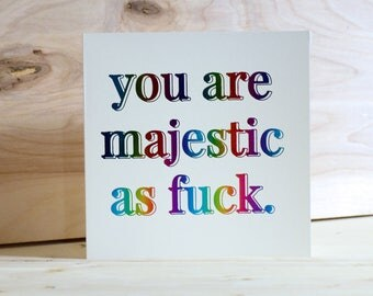 Funny Greeting Card, Rainbow Foil Majestic as Fuck with Envelope, Square