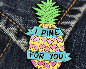 I Pine For You Enamel Pin