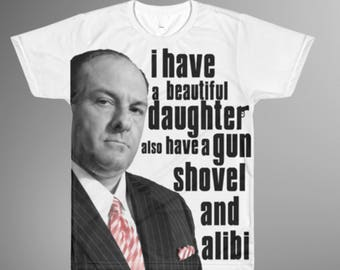 i have a daughter, Sopranos shirt, tony soprano, dad gift, The Sopranos Tee, funny gift, funny shirt, t-shirt gift , gift for him
