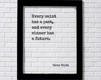 Oscar Wilde - Every saint has a past, and every sinner has a future - Floating Quote - Life Motivation Inspiration