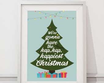 Christmas Vacation - We're gonna have the hap, hap, happiest Christmas Quote Minimal Style Poster Print
