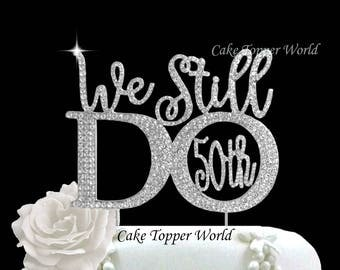 50th Wedding Anniversary Party-Golden Anniversary Vow Renewal-Crystal Rhinestone CakeTopper- Party decoration We still Do